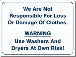 #L440 SIGN---WE ARE NOT RESPONSIBLE FOR LOSS OR DAMAGE OF CLOTHES
