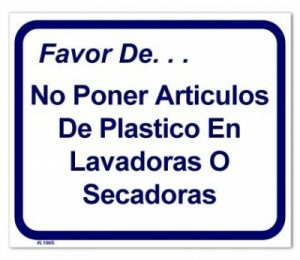 #L109 SIGN (SP)  PLEASE...DO NOT PUT RUBBER PLASTIC ARTICLES IN DRYERS
